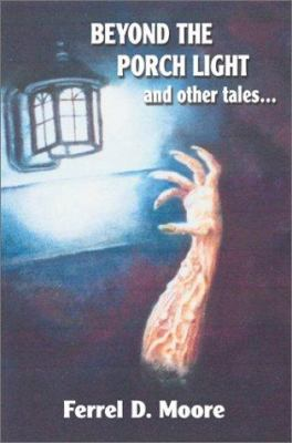 Beyond the Porch Light and Other Tales... 9780595264230