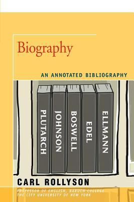 Biography: An Annotated Bibliography 9780595454853