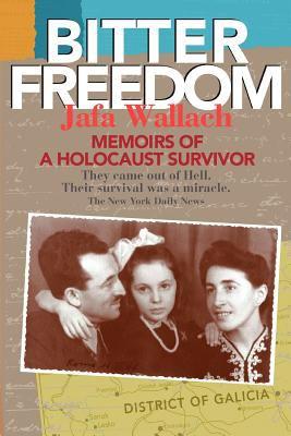 Bitter Freedom: Memoirs of a Holocaust Survivor 9780595405480