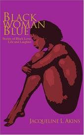 Black Woman Blue: Stories of Black Love, Life and Laughter