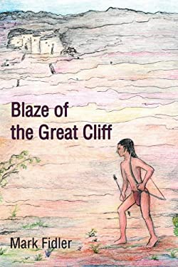 Blaze of the Great Cliff 9780595287482