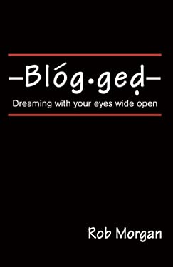Blogged: Dreaming with Your Eyes Wide Open 9780595442188