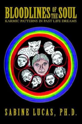 Bloodlines of the Soul: Karmic Patterns in Past Life Dreams 9780595341597