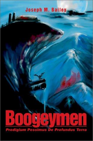 Boogeymen: Prodigium Pessimus de Profundus Terra 9780595655243