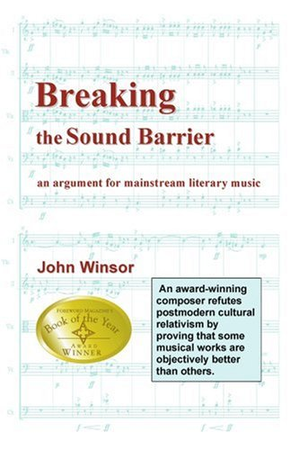 Breaking the Sound Barrier: An Argument for Mainstream Literary Music 9780595249985