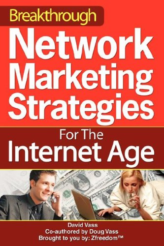 Breakthrough Network Marketing Strategies for the Internet Age 9780595493593