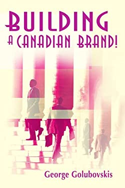 Building a Canadian Brand! 9780595182817
