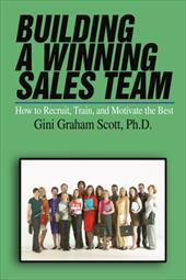 Building a Winning Sales Team: How to Recruit, Train, and Motivate the Best 2162330