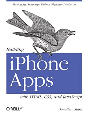 Building iPhone Apps with HTML, CSS, and JavaScript 9780596805784