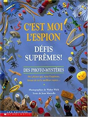 C'Est Moi L'Espion Du Monde de La Fantaisie 9780590243407