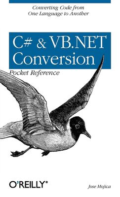 C# & VB.NET Conversion Pocket Reference 9780596003197