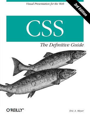 CSS: The Definitive Guide 9780596527334