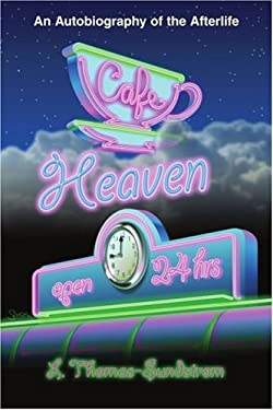 Cafe Heaven: An Autobiography of the Afterlife 9780595259151