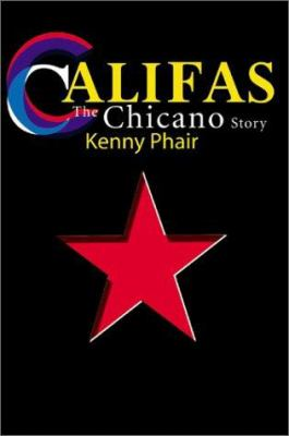 Califas: The Chicano Story 9780595160570