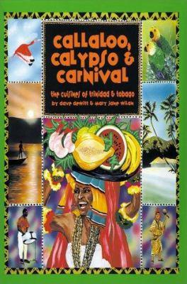 Callaloo, Calypso & Carnival: The Cuisines of Trinidad and Tobago