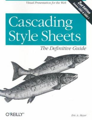 Cascading Style Sheets: A Definite Guide 9780596005252
