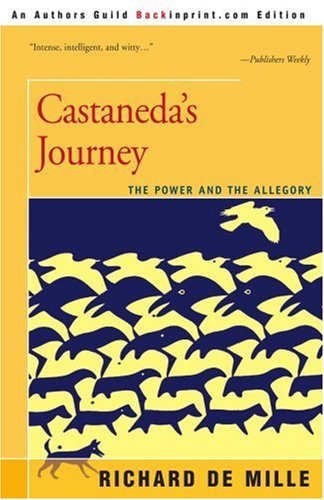 Castaneda's Journey: The Power and the Allegory 9780595145089