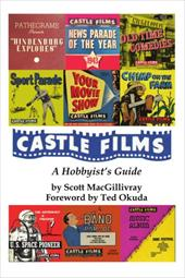 Castle Films: A Hobbyist's Guide 2149933