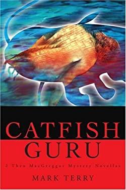 Catfish Guru: 2 Theo Macgreggor Mystery Novellas 9780595210572