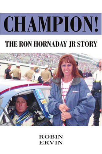 Champion!: The Ron Hornaday JR Story 9780595379200