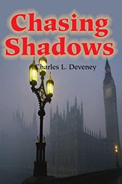 Chasing Shadows 9780595183128