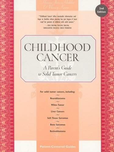 Childhood Cancer: A Parent's Guide to Solid Tumor Cancers [With Cancer Survivor's Treatment Record] 9780596500146