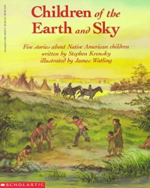 Children of the Earth and Sky: Five Stories about Native American Children 9780590428538