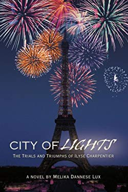 City of Lights: The Trials and Triumphs of Ilyse Charpentier 9780595443505