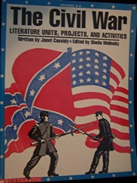 Civil War: Literature Units, Projects and Activities 9780590495097