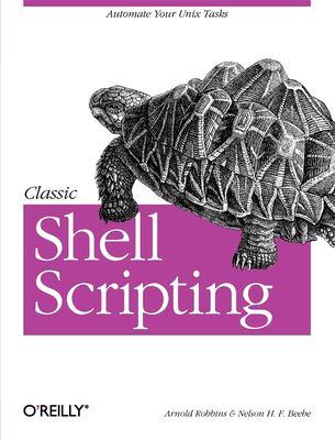 Classic Shell Scripting 9780596005955