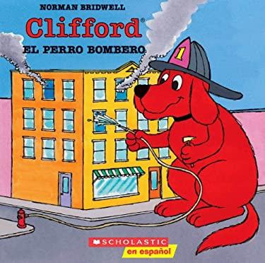 Clifford, El Perro Bombero: (Spanish Language Edition of Clifford the Firehouse Dog) 9780590488082