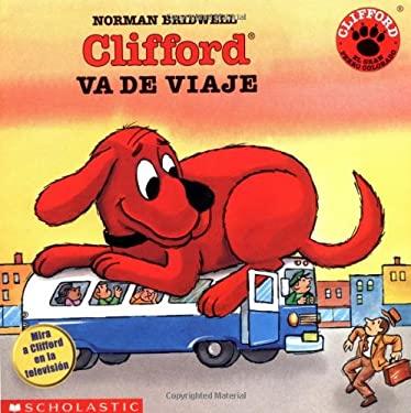 Clifford Va de Viaje = Clifford Takes a Trip 9780590408448
