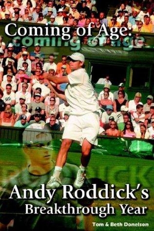 Coming of Age: Andy Roddick's Breakthrough Year 9780595307852