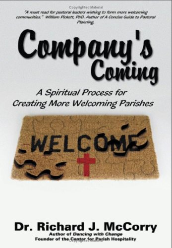 Company's Coming: A Spiritual Process for Creating More Welcoming Parishes 9780595525232
