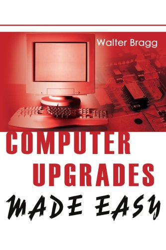 Computer Upgrades Made Easy 9780595264834