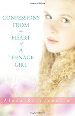 Confessions from the Heart of a Teenage Girl 9780595424320