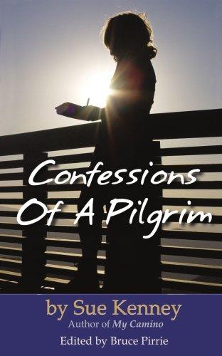 Confessions of a Pilgrim 9780595427901