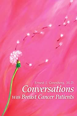 Conversations with Breast Cancer Patients 9780595259434
