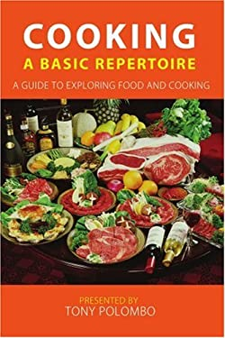 Cooking: A Basic Repertoire 9780595378661
