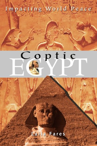 Coptic Egypt: Impacting World Peace 9780595302499