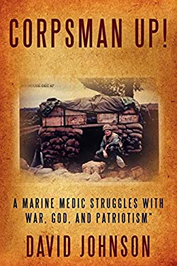 Corpsman Up!: A Marine Medic Struggles with War, God, and Patriotism