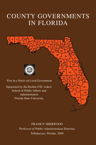 County Governments in Florida: First in a Series on Local Government 9780595481606