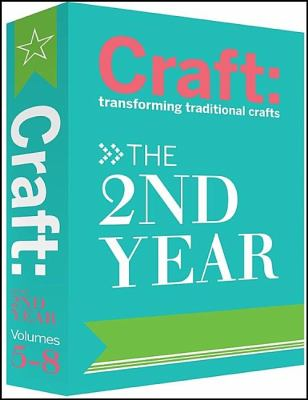 Craft 4 Volume Set: The 2nd Year: Transforming Traditional Crafts 9780596155230