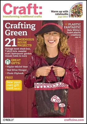 Craft: Volume 09: Transforming Traditional Crafts 9780596522117