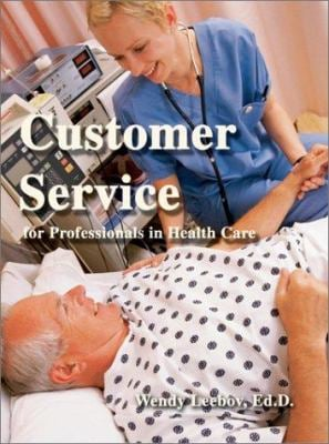 Customer Service for Professionals in Health Care 9780595283651