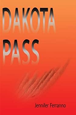 Dakota Pass 9780595128938