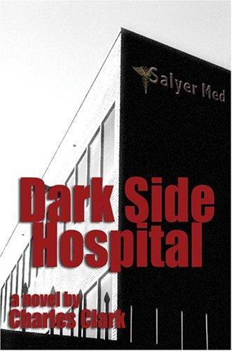Dark Side Hospital 9780595669684