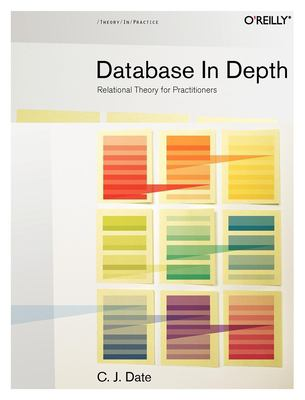 Database in Depth: Relational Theory for Practitioners 9780596100124