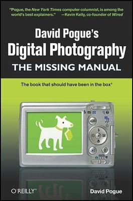 David Pogue's Digital Photography: The Missing Manual 9780596154035