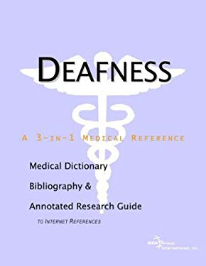 Deafness - A Medical Dictionary, Bibliography, and Annotated Research Guide to Internet References 9780597838750